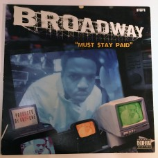 """Broadway - Must Stay Paid - 12"""""""