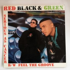 """Red Black & Green - Serious as Cancer b/w Feel the Groove - 12"""""""
