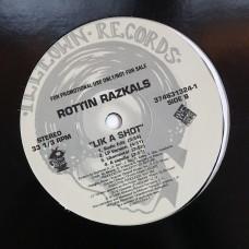 "Rottin Razkals - Lik A Shot b/w Hey Alright - 12"""